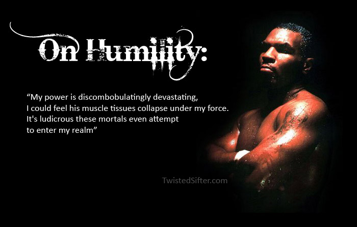 mike tyson on humility 2009 Year in Review
