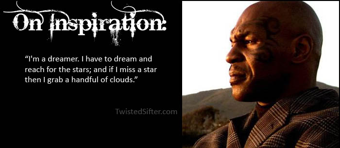 mike tyson on inspiration motivational quote The Musings of Mike Tyson   Motivational Quotes