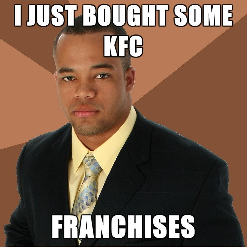 i just bought some kfc franchises The Friday Shirk Report   May 7, 2010   Volume 56