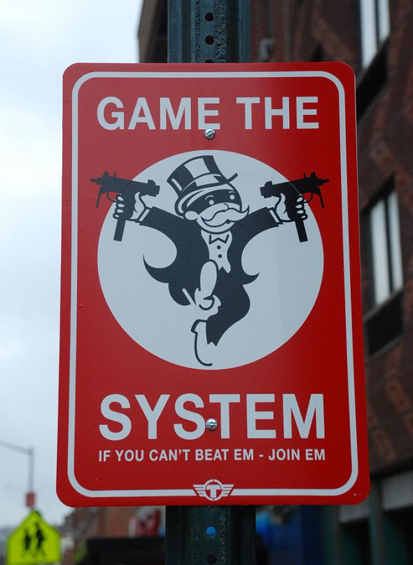game the system monopoly man funny Signs of the Times by Trusto Corp