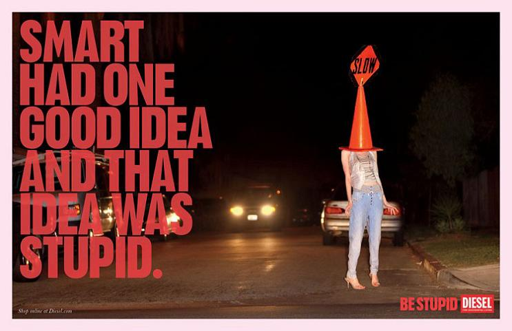 stupid smart ad by diesel This Diesel Ad Campaign is REALLY Stupid [21 Pics]