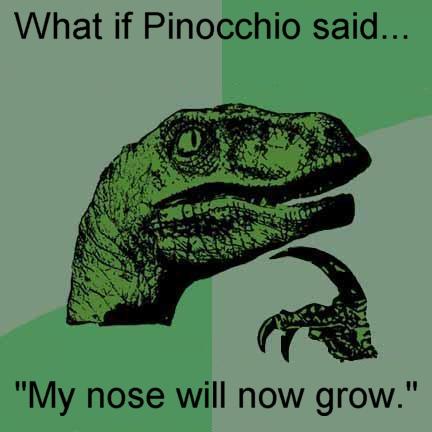 philosoraptor pinnochio paradox 20 Burning Questions with the Famous Philosoraptor