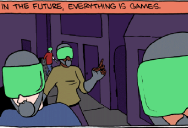 In the Future Everything is Games [Comic Strip]
