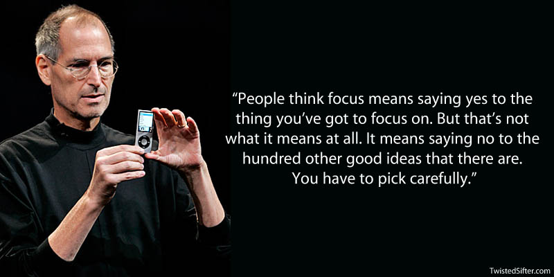 steve jobs foucs quote 20 Most Inspirational Quotes by Steve Jobs