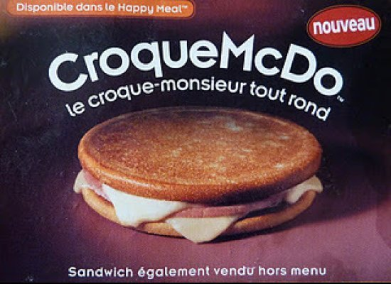 le croque mcdo france belgium 29 Exotic McDonalds Dishes Around the World