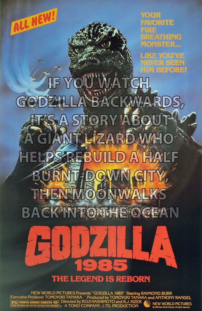 if you watch godzilla backwards 10 Movies That Would Be Better If They Were Watched Backwards