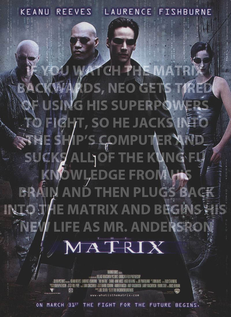 if you watch the matrix backwards 10 Movies That Would Be Better If They Were Watched Backwards
