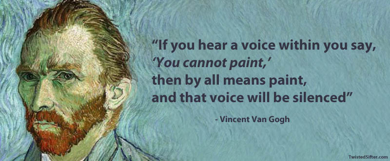 vincent van gogh famous quote 15 Famous Quotes on Creativity