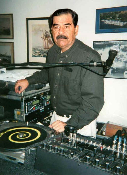 funny dj saddam hussein photshop picture 15 Famous People That Are Also Superstar DJs