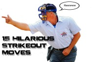 15 Hilarious Strikeout Moves by Major League Umpires
