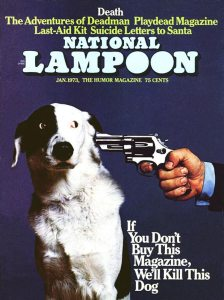 if you dont buy this magazine well kill this dog magazine cover national lampoon if you dont buy this magazine well kill this dog magazine cover national lampoon