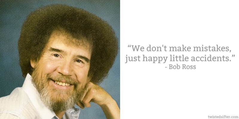 bob ross quote happy little accidents 10 Famous Quotes About Art