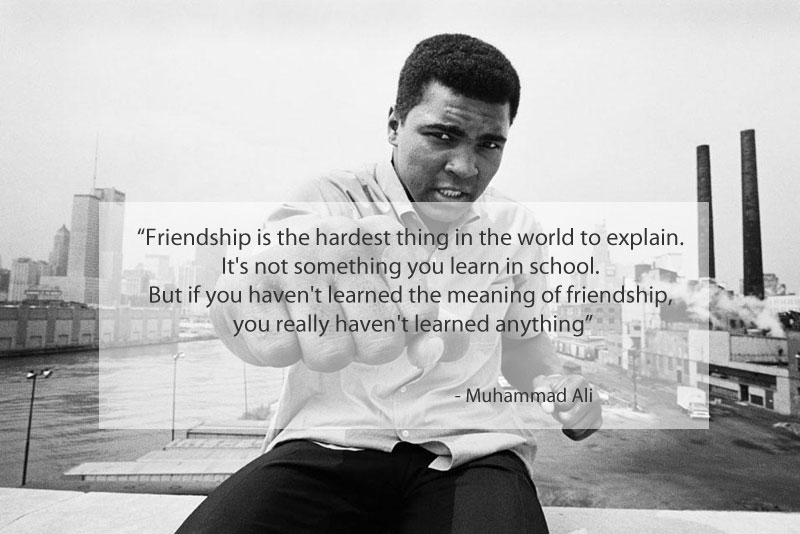 muhammad ali quote on friendship 15 Famous Quotes on Friendship