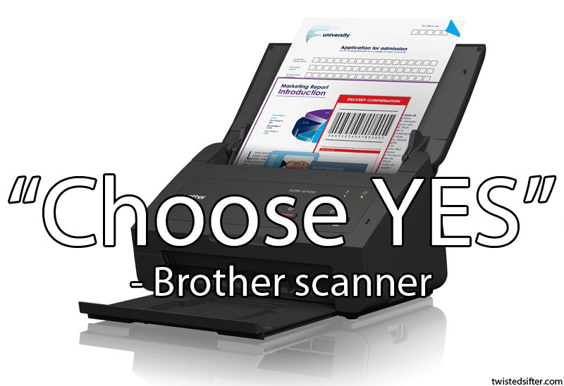 choose yes brother scanner unintentionally profound quote 15 Unintentionally Profound Quotes
