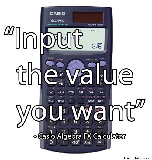 input the value you want casio calculator profound quote 15 Unintentionally Profound Quotes