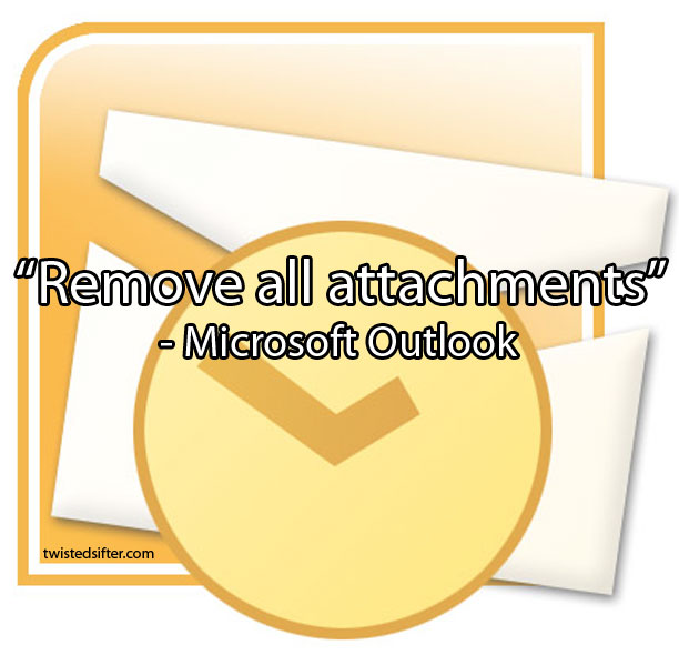 remove all attachments microsoft outlook unintentionally profound quotes 2 15 Unintentionally Profound Quotes