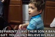 These Parents Gave Their Son a Banana as a Gift. You Won't Believe His Reaction