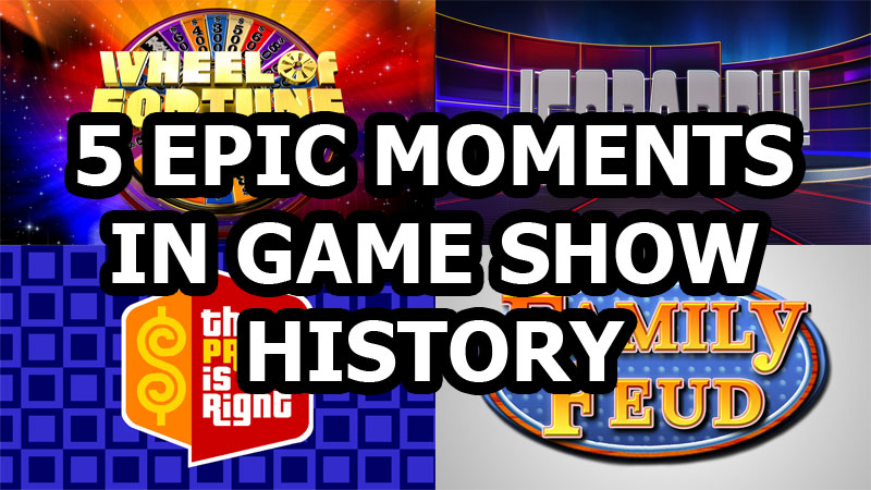 epic moments in game show history 5 Epic Moments in Game Show History