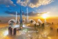 This 'Flow Motion' Tour of Dubai is Unreal