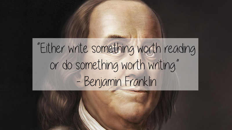 benjamin franklin quote 23 Thought Provoking Quotes by Historys Favorite Writers
