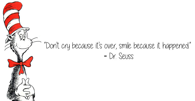 dr seuss quote smile because it happened 23 Thought Provoking Quotes by Historys Favorite Writers