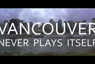 Welcome to Vancouver, the City that Never Plays Itself