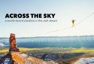 Across the Sky: A 1600 ft Slackline in the Utah Desert