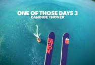 """Candide Thovex Completes the Trilogy with Another """"One of Those Days"""""""