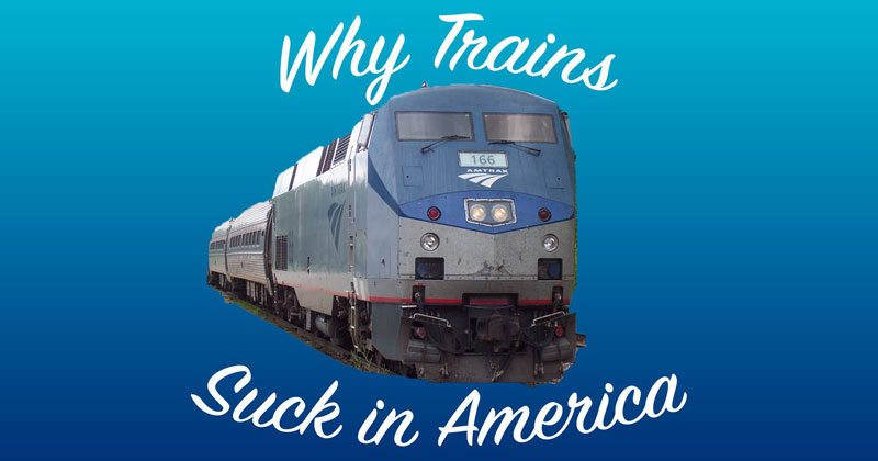 Why Passenger Trains Kind Of Suck in America