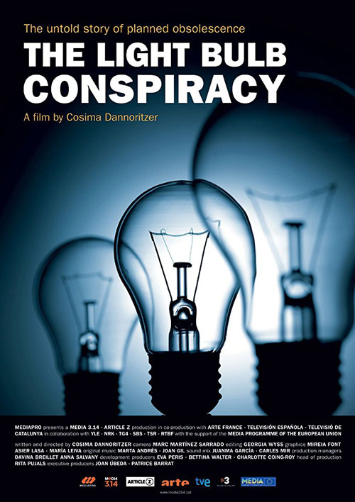 the light bulb conspiracy documentary 2010 poster Burning Since 1901, this Bulb is the Poster Child for Planned Obsolescence