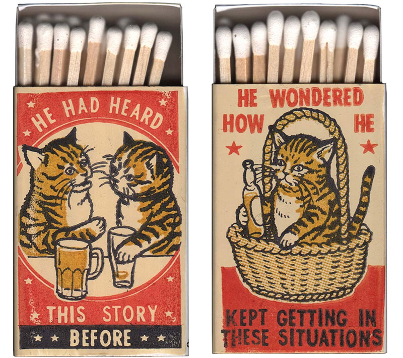 strike your fancy by arna miller and ravi zupa 5 Vintage Matchbox Style Artworks of Cats Making Questionable Decisions
