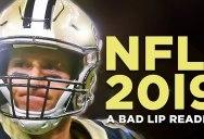 A Bad Lip Reading of the 2018-2019 NFL Season