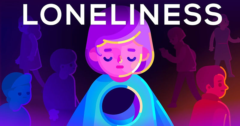 An Important Video on Loneliness and What You Can Do About It